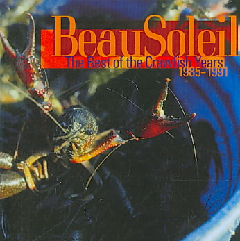 BEST OF THE CRAWFISH YEARS BY BEAUSOLEIL (CD)