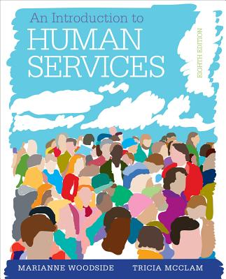 An Introduction to Human Services By Woodside, Marianne R./ McClam, Tricia