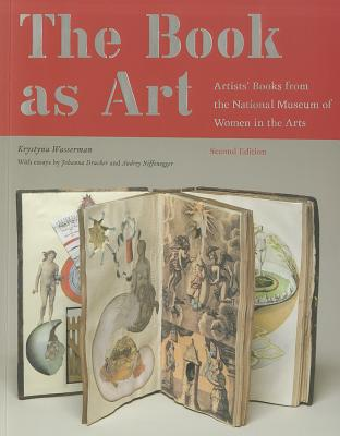 The Book As Art By Wasserman, Krystyna/ Drucker, Johanna (CON)/ Niffenegger, Audrey (CON)